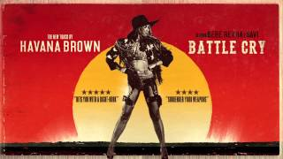 Havana Brown - Battle Cry ft. BeBe Rexha & Savi (Official Audio)