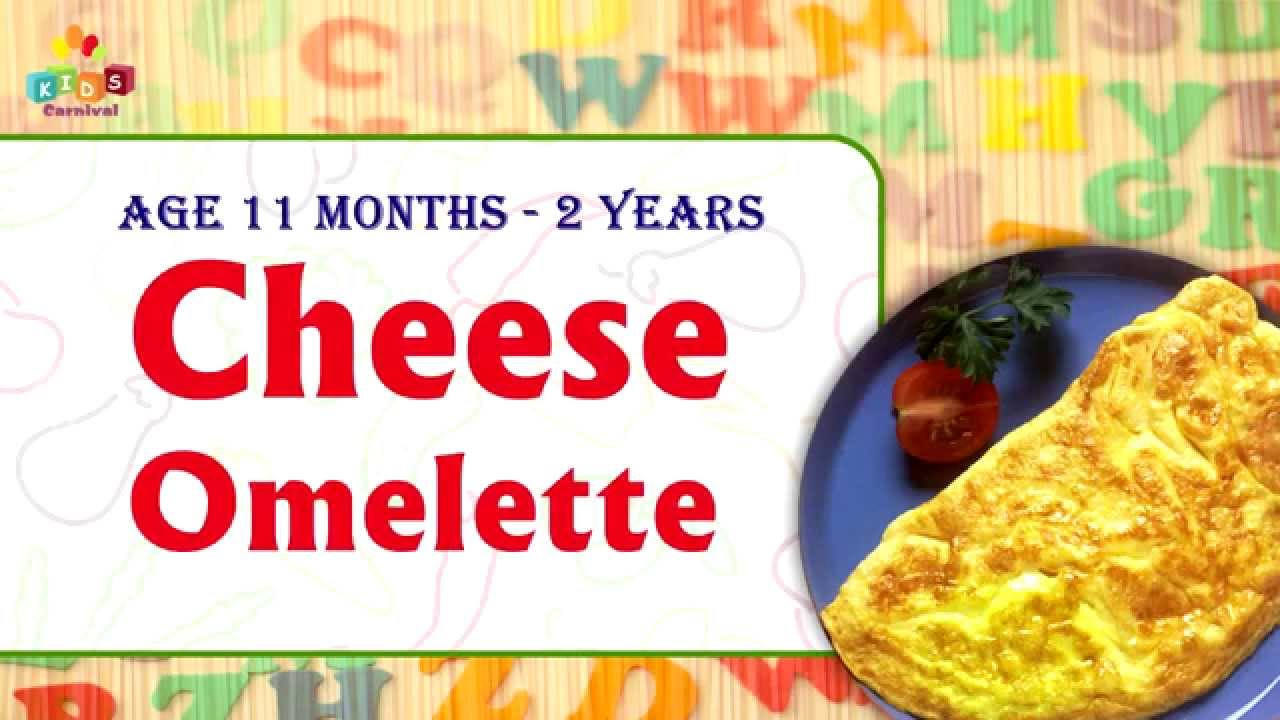 cheese omelette for 11 months - 2 years old babies | food recipe for