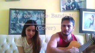 Sólo con verte- Banda MS (Cover) 💕