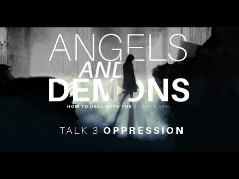 Angels and Demons Talk 3: Oppression by Bo Sanchez