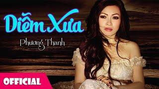 Diễm Xưa - Phương Thanh [Official MV]