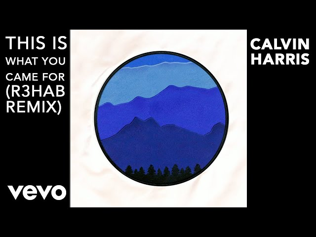 Calvin Harris - This Is What You Came For (R3hab Remix) [Audio Clip] ft. Rihanna