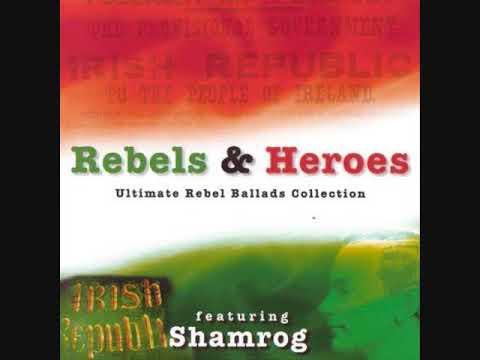 Shamrog - Rebels & Heroes | Full Album | Ultimate  Irish Rebel Ballads