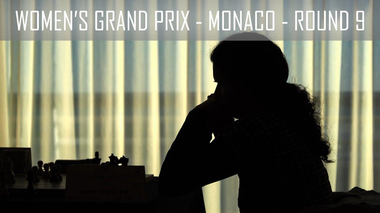 Round 9 | 2019 FIDE Women's Grand Prix - Monaco |