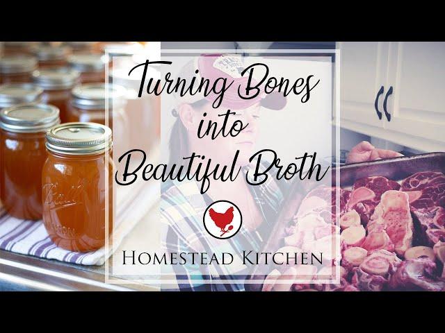 TURNING BONES INTO BEEF BROTH | Homestead Kitchen