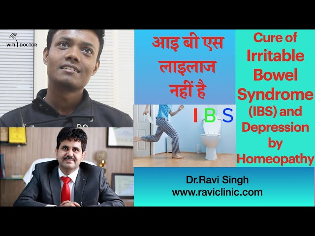 Irritable Bowel Syndrome (IBS) and Depression cure by Homeopathy Dr.Ravi Singh