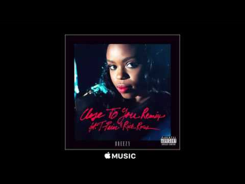 Dreezy - Close To You(Remix) Ft. T Pain & Rick Ross