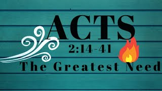 Acts 2:14-41 The Greatest Need