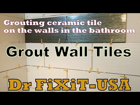 How To Grout Wall Tiles / Shows You How To Grout Porcelain Wall ...