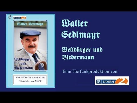 Walter Sedlmayr  Weltbürger und Biedermann Erinnerungen an Walter Sedlmayr 2015