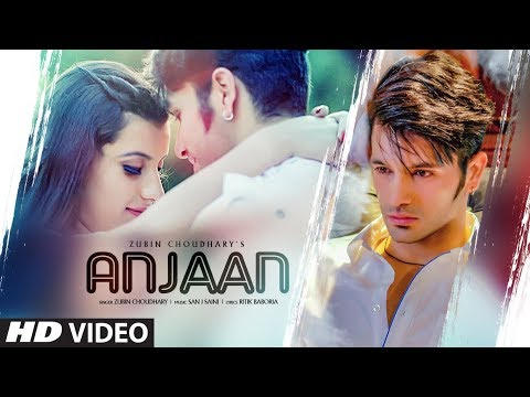 anjaan:-zubin-choudhary-(full-song)-san-j-saini-|-new-romantic-song-2019