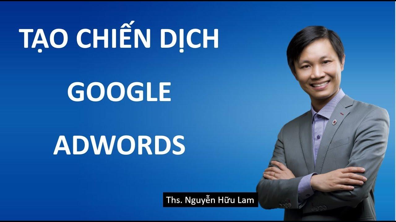 Quảng cáo Google Adwords (phần 4): Cách tạo chiến dịch quảng cáo Google Adwords 2019 (giao diện mới)