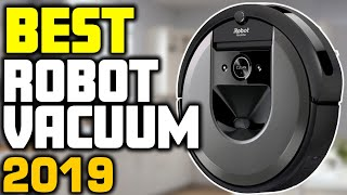 5 Best Robot Vacuum Cleaners In 2019