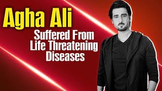 Agha Ali Suffered From Life Threatning Diesease | Best Pakistani Dramas
