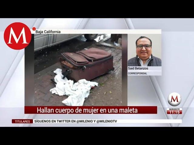 43ed9e89b Tijuana: hallan cuerpo de mujer dentro una maleta