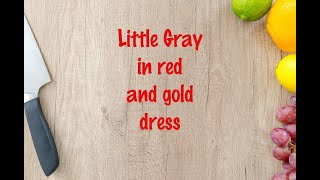 How to cook - Little Gray in red and gold dress