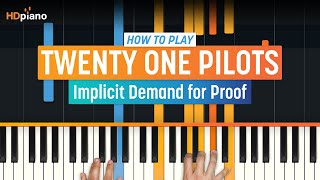 "How To Play ""Implicit Demand for Proof"" by Twenty One Pilots 