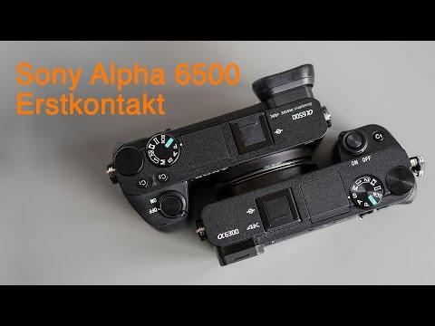Sony Alpha 6500 Erstkontakt - Bildstabilisator - Touchscreen - Serienbilder