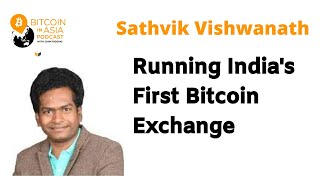 Bitcoin in Asia - Running India's First Bitcoin Exchange With Unocoin CEO Sathvik Vishwanath BIA...