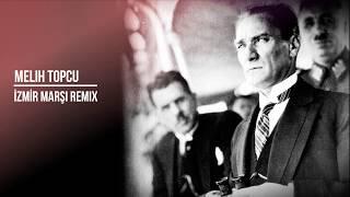 Melih Topçu - İzmir Marşı Remix