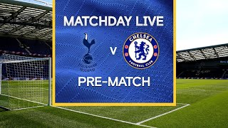 Matchday Live: Tottenham v Chelsea | Pre-Match | Premier League Matchday