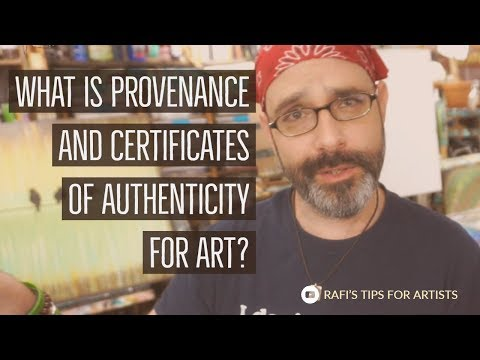 What Is Provenance And Certificates Of Authenticity For Art? - Tips For Artists