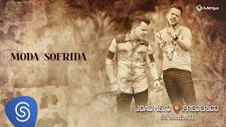 João Neto & Frederico - Moda Sofrida (Clipe Oficial)