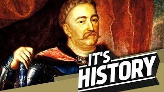 JAN III SOBIESKI - King of Poland I IT'S HISTORY