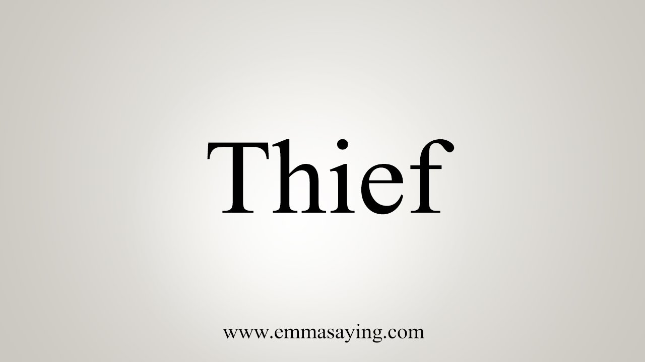 How To Say Thief