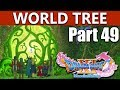 Dragon Quest 11 Walkthrough | The World Tree & End of Act One | Part 49