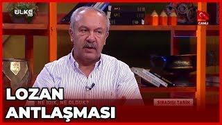 Lozan Antlaşması - Sıradışı Tarih - Mehmet Çelik