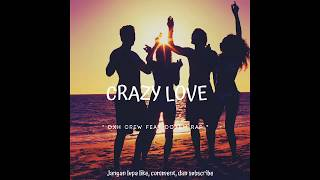 CRAZY LOVE - DXH CREW FT DOXEM RAP