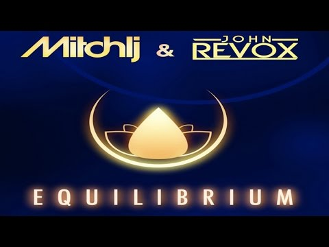 Mitch LJ & John Revox - Equilibrium (Radio Edit)