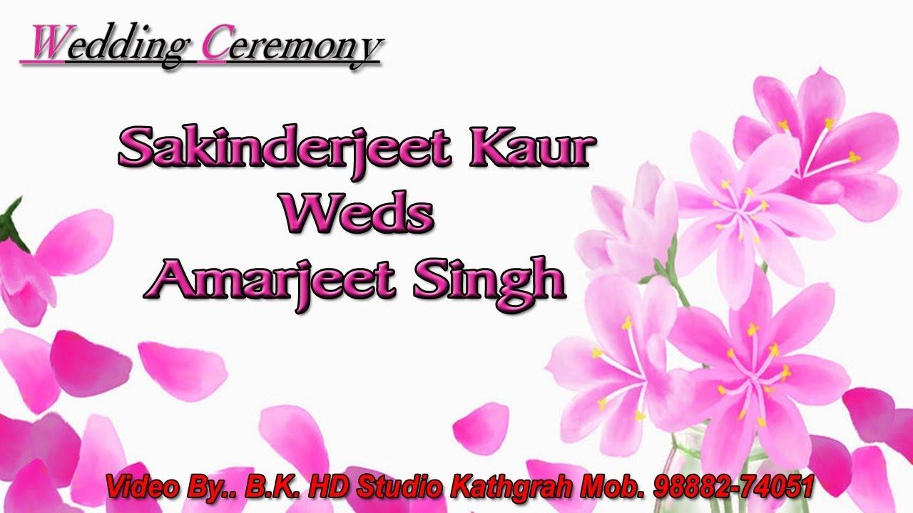 Download Sakinderjeet Kaur Weds Amarjeet Singh // Maiyan , Jaggo & D.J //B.K HD Studio 98882-74051//