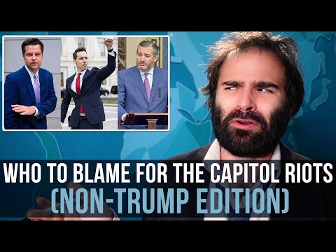 Who To Blame For The Capitol Riots (Non-Trump Edition) - SOME MORE NEWS