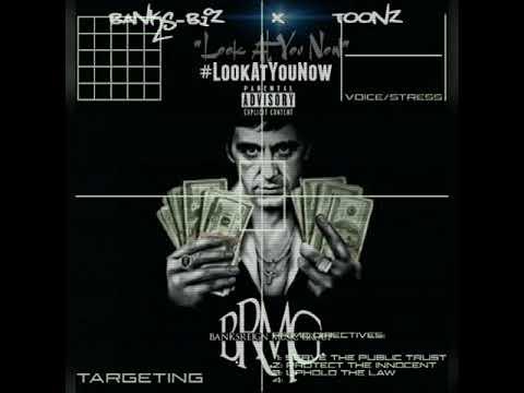 Banks-Biz - Look At You Now (feat. Toonz) |Audio|