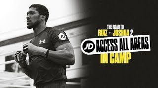 JD Access All Areas | In camp with Andy Ruiz & Anthony Joshua for the rematch (Ep 1)