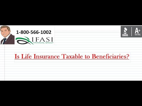 Is Life Insurance Taxable to the Beneficiary