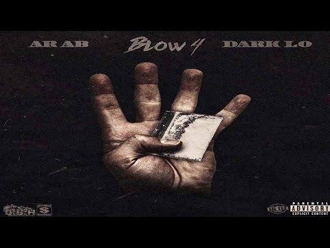 Ar-Ab Ft. Dark Lo - Blow 4 (2017 New CDQ Dirty No DJ) @AssaultRifleAb @MullaRulez @OBHDarkLo
