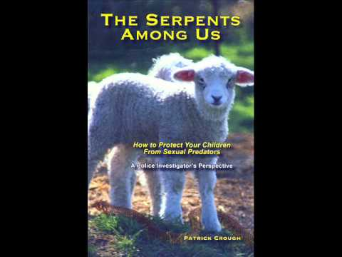 """The Serpents Among Us: How To Protect Your Children From Predators"" - www.millstonejustice.org"