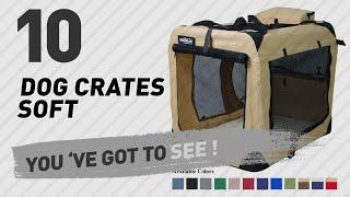 Dog Crates Soft // Top 10 Most Popular