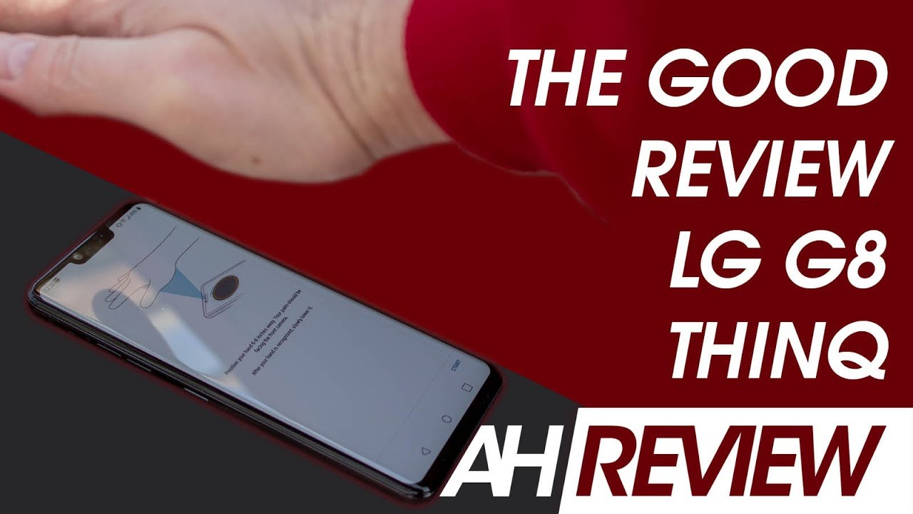 LG G8 ThinQ - The Good Review