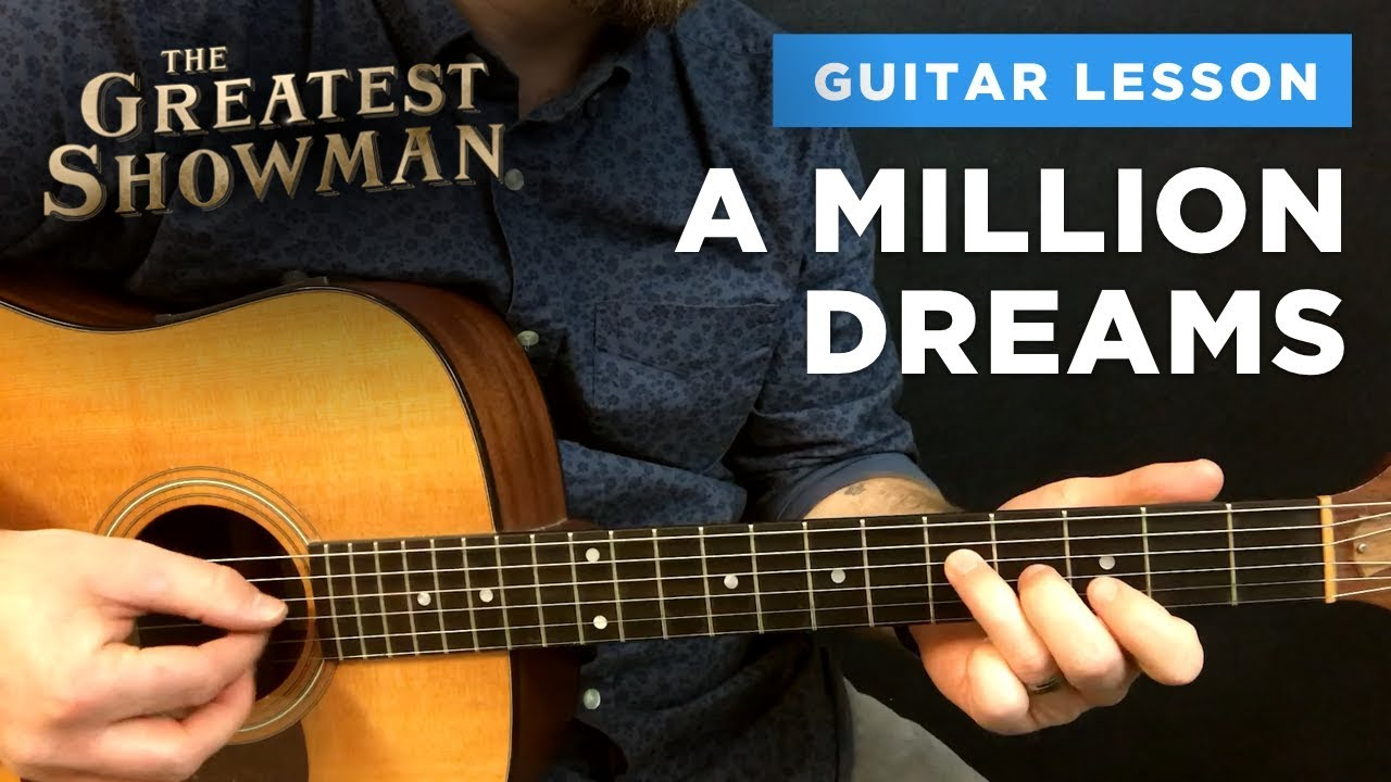 A Million Dreams Guitar Lesson W Chords Intro Tabs Greatest