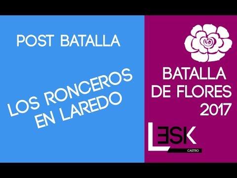 Los Ronceros en Laredo | Post Batalla de Flores