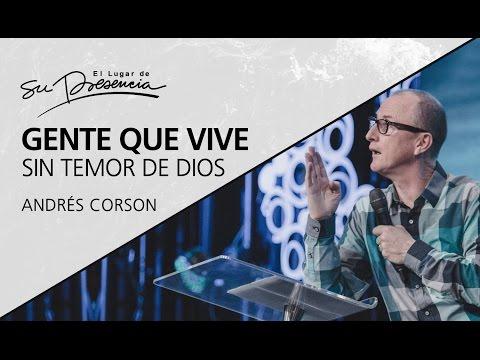 Gente Que Vive Sin Temor De Dios - Andrés Corson - 19 Abril 2017