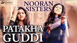 Patakha Guddi by Nooran Sisters | Latest Punjabi Song 2016 | DuckU Records