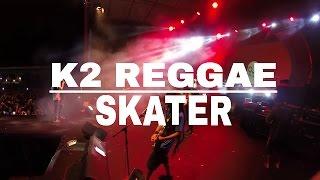 K2 Reggae - Skater MP3