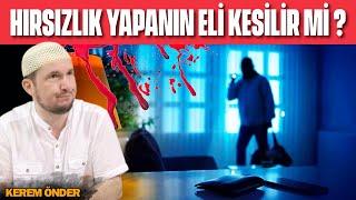 Hırsızlık yapanın eli kesilir mi? (Kızım Fatıma hırsızlık yapsa...) / Kerem Önder