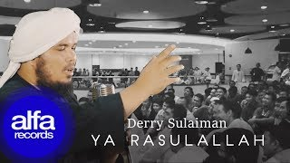 [3.71 MB] Derry Sulaiman - Yaa RasulAllah (Official Music Video)