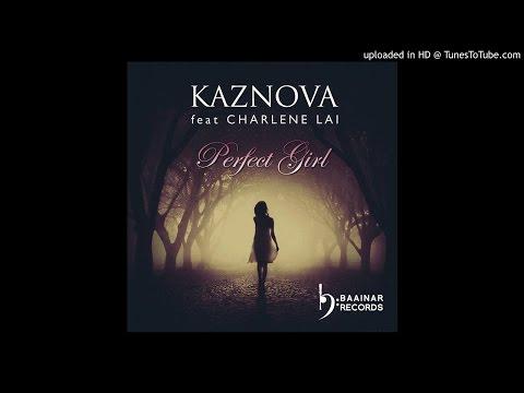Kaznova - Perfect Girl(Feat Charlene Lai)